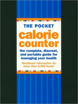 The Pocket Calorie Counter: The Complete, Discreet, and Portable Guide for Managing Your Health