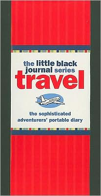 The Little Black Travel Journal: The Sophisticated Adventurers' Portable Diary