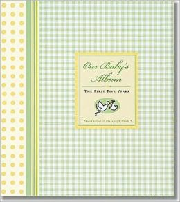 Our Baby's Album: The First Five Years: Record Keeper and Photograph Album