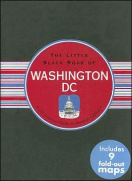 The Little Black Book of Washington, DC: The Essential Guide to America's Capital