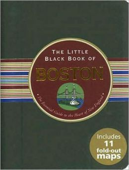 Little Black Book of Boston: The Essential Guide to the Heart of New England
