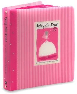 Tying the Knot: The Complete Wedding Organizer (Wedding Planner) Sara Miller, Karen Berman and Rob Blackard