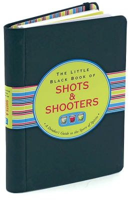 Little Black Book of Shots and Shooters