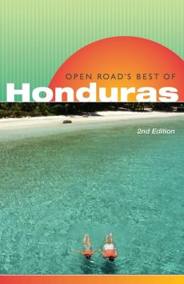 Open Road's Best of Honduras, 2nd Edition