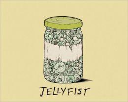 Jellyfist
