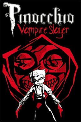 Pinocchio, Vampire Slayer, Volume One