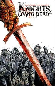 Knights of the Living Dead, Volume One
