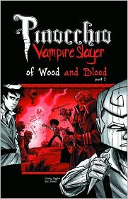 Pinocchio, Vampire Slayer, Volume 3: Of Wood and Blood, Part 1