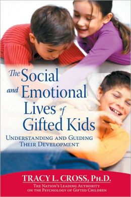Social and Emotional Lives of Gifted Kids: Understanding and Guiding Their Development