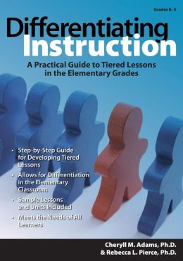 Differentiating Instruction: A Practical Guide to Tiered Lessons in the Elementary Grades