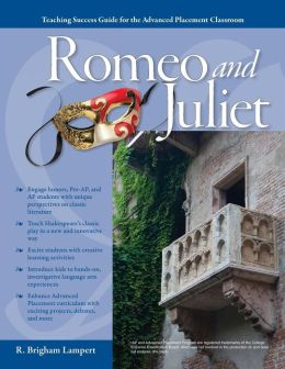 Advanced Placement Classroom - Romeo and Juliet (Teaching Success Guide for the Advanced Placement Classroom)