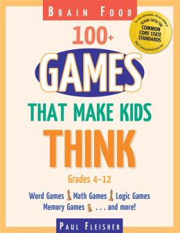 Brain Food: 100+ Games That Make Kids Think
