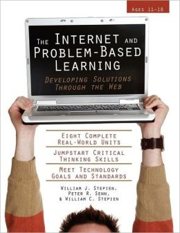 Internet and Problem-Based Learning: Developing Solutions Through the Web (Ages 11-18)