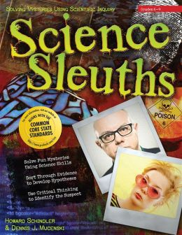 Science Sleuths: Solving Mysteries Using Scientific Investigations