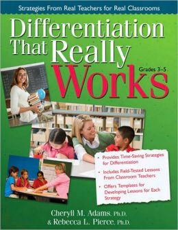 Differentiation That Really Works: Strategies From Real Teachers for Real Classrooms