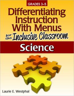 Differentiating Instruction With Menus for the Inclusive Classroom: Science