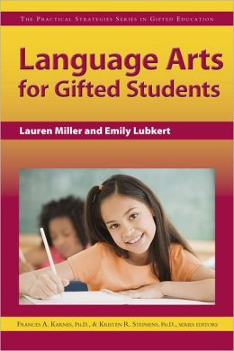 Language Arts for Gifted Learners: The Practical Strategies Series in Gifted Education