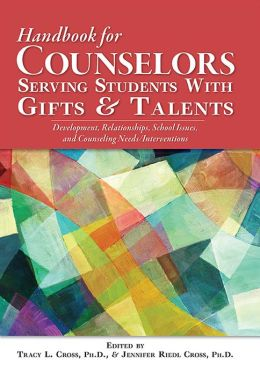 Handbook of School Counseling for Students with Gifts and Talents: Critical Issues for Programs and Services
