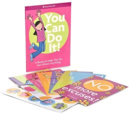 You Can Do It!: A Kit to Help You Do Just about Anything (American Girl Library Series)
