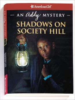 Shadows on Society Hill: An Addy Mystery (American Girl Mysteries Series)