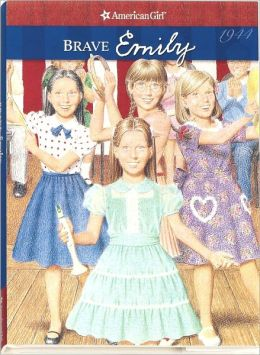 Brave Emily (American Girls Collection Series)