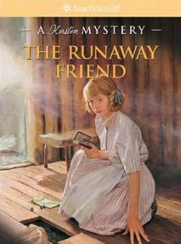 The Runaway Friend: A Kirsten Mystery (American Girl Mysteries Series)