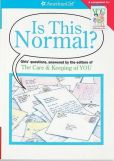 Book Cover Image. Title: Is This Normal:  Answered by the Editors of of the Care & Keeping of You, Author: Amer Girl