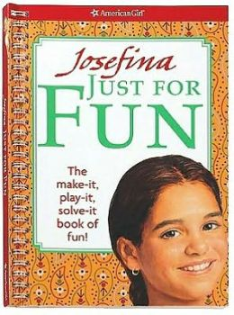 Josefina Just for Fun: The Make it, play it, solve it book of fun