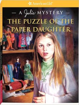 The Puzzle of the Paper Daughter: A Julie Mystery (American Girl Mysteries Series)