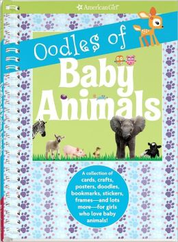 Oodles of Baby Animals: A Collection of Cards, Crafts, Posters, Doodles, Bookmarks, Stickers, Frames - and Lots More - for Girls Who Love Baby Animals