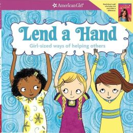 Lend a Hand: Girl Sized Ways of Helping Others
