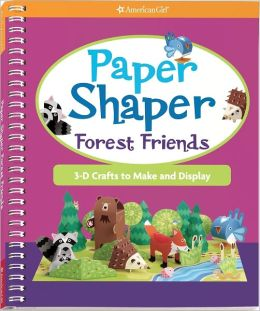 Paper Shaper Forest Friends: 3-D Crafts to Make and Display