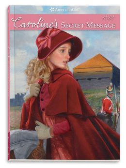 Caroline's Secret Message (American Girl Collection Series: Caroline #2)