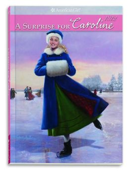 A Surprise for Caroline (American Girl Collection Series: Caroline #3)