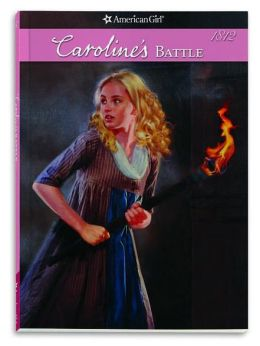 Caroline's Battle (American Girl Collection Series: Caroline #5)