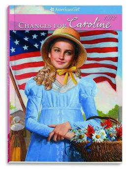 Changes for Caroline (American Girl Collection Series: Caroline #6)
