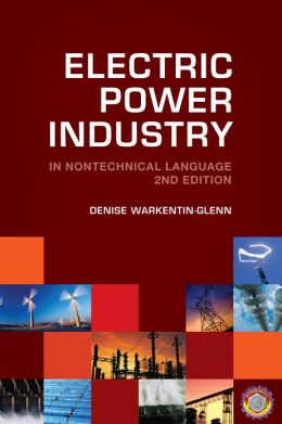 Electric Power Industry in Nontechnical Language, 2nd Edition
