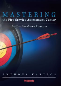 Mastering the Fire Service Assessment Center: Tactical Simulation Exercises