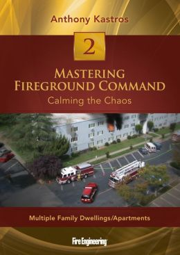 Mastering Fireground Command: Calming the Chaos DVD#2: Multiple Family Dwellings/Apartments