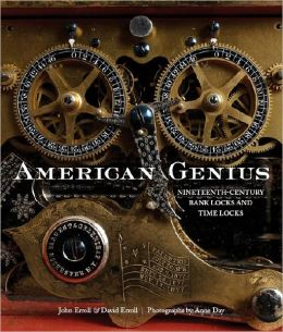 American Genius: Nineteenth Century Bank Locks and Time Locks