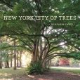 Book Cover Image. Title: New York City of Trees, Author: Benjamin Swett