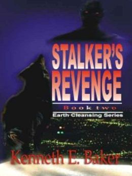 Stalker's Revenge [Earth Cleansing Series Book 2]