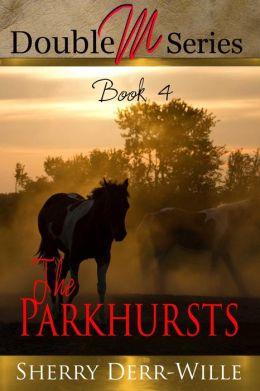 Double M: The Parkhursts [Double M Series Book 3]