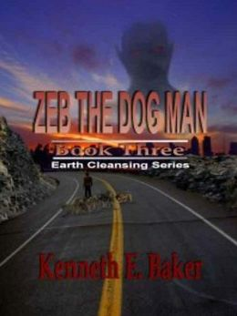 Zeb The Dogman [Earth Cleansing Series Book 3]