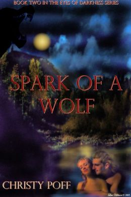 Spark of a Wolf [Eyes of Darkness Series Book 2]