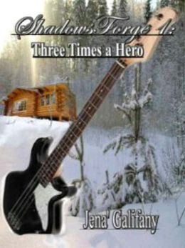 Three Times A Hero [ShadowsForge Series Book 1]