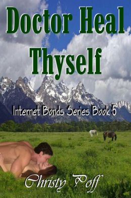 Doctor Heal Thyself [Internet Bonds Series Book 5]