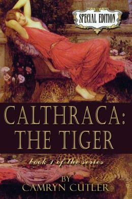 Calthraca: The Tiger [Calthraca Series Book 1]