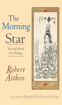 Morning Star: Selected Zen Writings