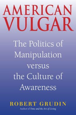 American Vulgar: The Politics of Manipulation and the Culture of Awareness
